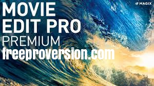 Magix Movie Edit Pro Crack 2021 + Serial Number Download